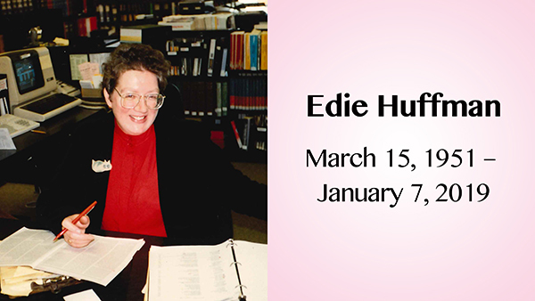 Edie Huffman  March 15, 1951-January 7, 2019