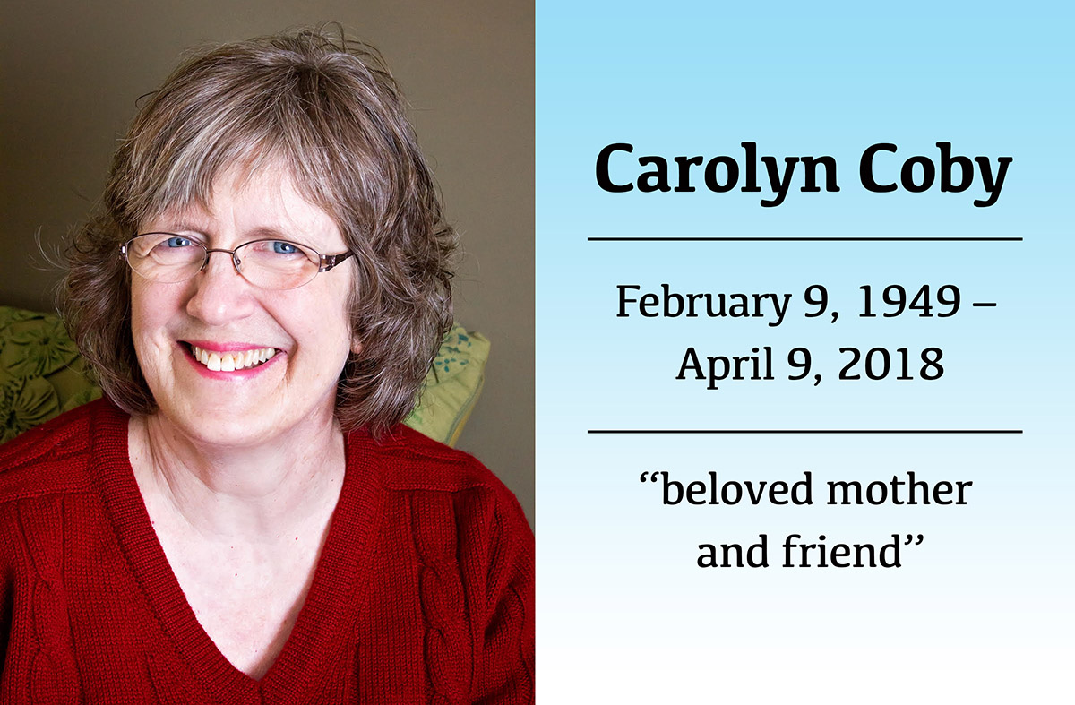 Carolyn Coby Image, February 9 1949 - April 9 2018, beloved mother and friend