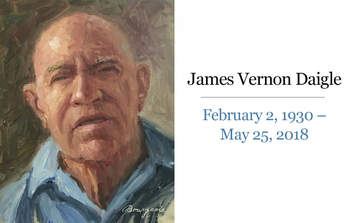 James Vernon Daigle, February 2, 1930-May 25, 2018